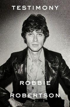 The New Memoir from Robbie Robertson.