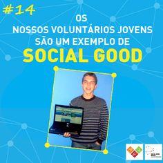 Porque nós temos voluntários jovens que usam a tecnologia para promover a mudança social! Isso é #socialgoodbr!   Nossos voluntários jovens são um exemplo de social good!
