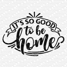 It's so good to be home circle svg vector files Virtual Class, Diy Arts And Crafts, Paint Party, Craft Kits, Wood Signs, Cricut, Etsy, Silhouette, Rustic