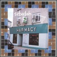 Sebadoh, Harmacy