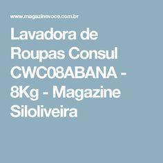 Lavadora de Roupas Consul CWC08ABANA - 8Kg - Magazine Siloliveira