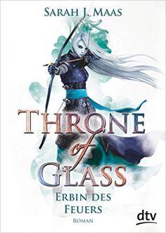 Throne of Glass 3 - Erbin des Feuers: Roman: Amazon.de: Sarah Maas, Ilse Layer: Bücher