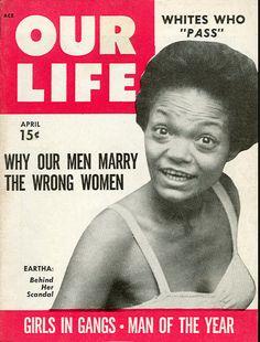 Our LIfe  On the cover: Eartha Kitt