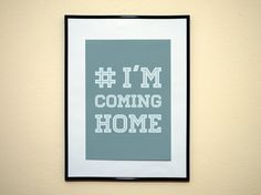 Hashtag I'm Coming Home Instagram style Art by EverythingHashtag, $8.99