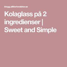 Kolaglass på 2 ingredienser | Sweet and Simple