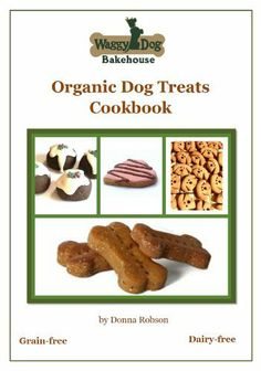 *Now on Amazon! Waggy Dog Bakehouse Organic Dog Treats Cookbook by Donna Robson, http://www.amazon.com.au/dp/B00K14AYAQ/ref=cm_sw_r_pi_dp_XRoytb14K3RDK