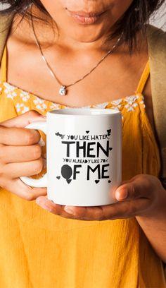 "Like Me Coffee / Travel Mug - Happiness - American Made - White - Cup ""If You Like Water, Then You Already Like 70% Of Me"" 11oz 15oz"