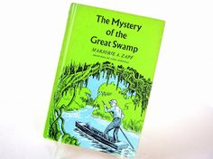 Vintage 1960's Book - Mystery of the Great Swamp by Marjorie Zapf, 1967