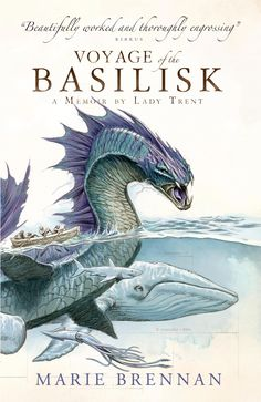 Voyage of the Basilisk: A Memoir by Lady Trent (A Natural History of Dragons 3) - Marie Brennan #book