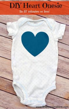 DIY Heart Onesie in 10 minutes or less. Uses Heat Transfer Vinyl. www.ithappensinablink.com