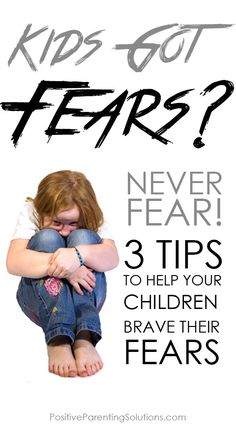 Kids Got Fears? 3 Tips To Help Your Children