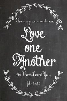John Granny wrote these words to all of us in her farewell letter read at her funeral- miss her so much. Cool Words, Wise Words, Bible Quotes, Me Quotes, John 15 12, Chalkboard Art, Word Of God, Gods Love, Verses