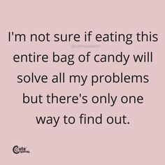 I'M Not Sure If Eating This Entire Bag Of Candy Will Solve All My Problems But There's Only One Way To Find Out. #pregnancyquotes #momlife #parenhoood #motherhood #toddlermom #motherhoodquotes #babyquotes #parentingquotes #quoteoftheday #inspirationalquotes #familylife New Parent Quotes, New Baby Quotes, Newborn Quotes, Baby Girl Quotes, Pregnancy Quotes, Parenting Quotes, Delivering A Baby, Mindfulness Activities, Fun Activities For Kids