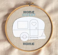 """""""Home Sweet Home"""" trailer embroidery hoop with free applique pattern."""