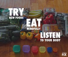 Remember, it's a lifestyle not a diet. Listen to your body. You'll discover just how good it feels to fuel your body with nutritious, healthy food