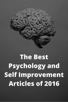 The Best Psychology and Self Improvement Articles of 2016