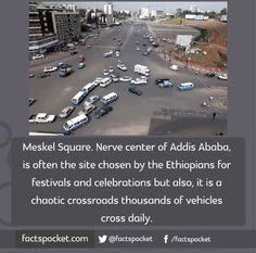 FACTS POCKET | Meskel Square. Nerve center of Addis Ababa, is...