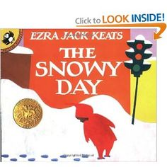The Snowy Day (I learned about this book on Reading Rainbow)