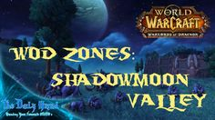 WoW: Warlords of Draenor | WoD Zones - Shadowmoon Valley | TDGMMO