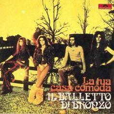 """Il Balletto di Bronzo: """"La Tua Casa Comoda"""" (1973) Single album cover"""