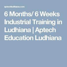 6 Months/ 6 Weeks Industrial Training in Ludhiana | Aptech Education Ludhiana