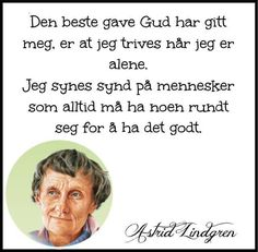 Love Of My Life, Positivity, Humor, Sayings, Words, Memes, Quotes, Astrid Lindgren, Quotations