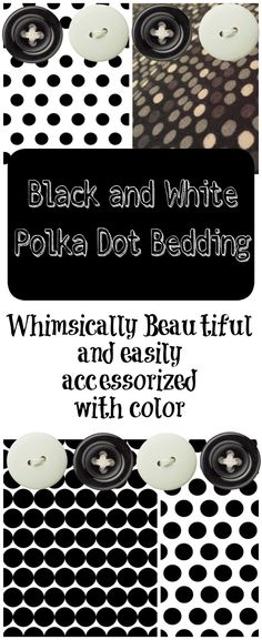 Black and White Polka Dot bedding can be whimsical and fun or it can be quite elegant. Accessorize with pops of color to complete your bedroom decor.
