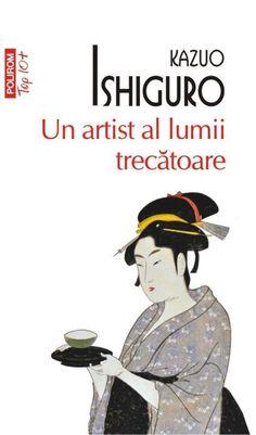 Un artist al lumii trecatoare - Kazuo Ishiguro Ebook Pdf, Disney Characters, Fictional Characters, About Me Blog, Reading, Artist, Books, Anime, Movie Posters