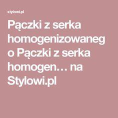 Pączki z serka homogenizowanego Pączki z serka homogen… na Stylowi.pl
