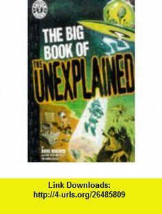 The Big Book of the Unexplained (Factoid ) (9781563892547) Doug Moench , ISBN-10: 1563892545  , ISBN-13: 978-1563892547 ,  , tutorials , pdf , ebook , torrent , downloads , rapidshare , filesonic , hotfile , megaupload , fileserve