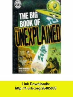 The Big Book of the Unexplained (Factoid ) (9781563892547) Doug Moench , ISBN-10: 1563892545  , ISBN-13: 978-1563892547 ,  , tutorials , pdf , ebook , torrent , downloads , rapidshare , filesonic , hotfile , megaupload , fileserve