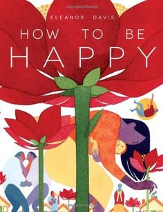 """""""How To Be Happy"""" - comics short stories from Eleanor Davis, who has a lovely… Happy Comics, Best Books Of 2014, Great Short Stories, Happy Show, Eleanor, Book Cover Design, Book Design, Portfolio, Book Publishing"""