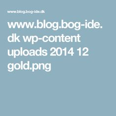 www.blog.bog-ide.dk wp-content uploads 2014 12 gold.png