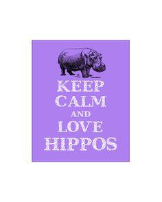 Keep Calm and Love Hippos by FunKeepCalmArtPrints