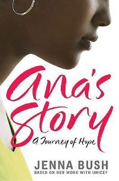 Ana's Story : A Journey of Hope by Jenna Bush (2007, Hardcover, First Edition)