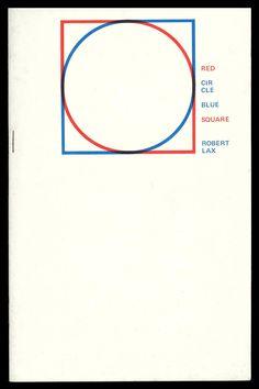 "garadinervi: "" Robert Lax, Red Circle Blue Square, Journeyman Press, New York, 1971. Design and drawings by Emil Antonucci """