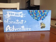 UP movie painting / art decor - You are my greatest adventure - wooden acrylic artwork - Disney Pixar UP house with balloons - Carl & Ellie