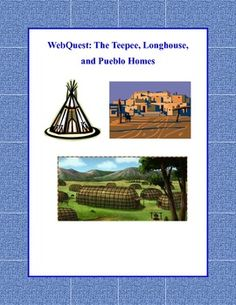 WebQuest:The Teepee, Longhouse, and Pueblo Homes Teepees were the homes of the nomadic tribes of the Great Plains. The longhouse was a type of home built by the American Indians in the Northeast, particularly those of the Iroquois nation. The pueblo was a Social Studies Lesson Plans, 5th Grade Social Studies, Social Studies Classroom, Teaching Social Studies, Teaching American History, Great Plains, Study History, Texas History, Le Far West