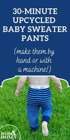 These EASY 10-minute upcycled sweater pants are so cute on your baby/toddler, and are an awesome way to repurpose an old sweater! Beginner-level instructions for sewing by hand or machine. Upcycled Sweater, Old Sweater, Baby Bloomers Pattern, Autumn Crafts, Baby Pants, Baby Sweaters, Wellness Tips, Baby Sewing, Beautiful Babies