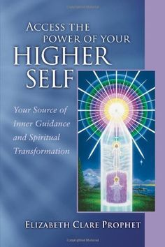 Access the Power of Your Higher Self (Pocket Guides to Practical Spirituality) by Elizabeth Clare Prophet, http://www.amazon.com/dp/0922729360/ref=cm_sw_r_pi_dp_ikq-pb1H8K7TP