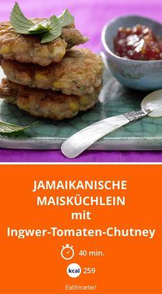 Jamaikanische Maisküchlein - mit Ingwer-Tomaten-Chutney - smarter - Kalorien: 259 Kcal - Zeit: 40 Min. | eatsmarter.de