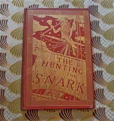 """The Hunting of The Snark: An Agony in Eight Fits by Lewis Carroll-1897  Lewis Carroll, brilliant author, mathematician, Anglican clergyman and photographer wrote this classic """"Literary Nonsensical"""" poem about that strange creature, the Snark. This hard cover edition is part of an Estate Collection and could be part of yours."""