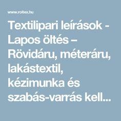 Textilipari leírások - Lapos öltés – Rövidáru, méteráru, lakástextil, kézimunka és szabás-varrás kellékek - Röltex