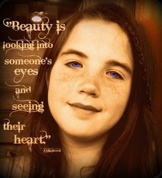 A pic I took of my cousins oldest daughter, Mariya.. another great quote..