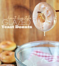 Glazed Yeast Donut Recipe- Baker Bettie