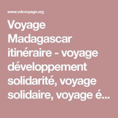 Voyage Madagascar itinéraire - voyage développement solidarité, voyage solidaire, voyage équitable, écotourisme