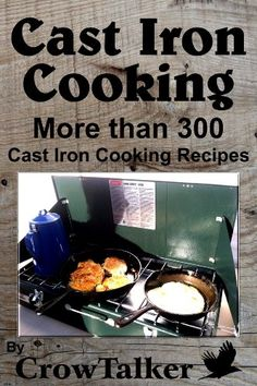 Buy it now Cast Iron Cooking: More than 300 Cast Iron Cooking Recipes and the care and feeding of your Cast Iron Cookware!