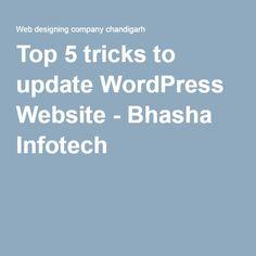 Top 5 tricks to update WordPress Website - Bhasha Infotech