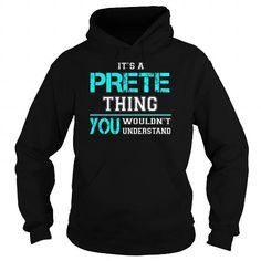 Cool Its a PRETE Thing You Wouldnt Understand - Last Name, Surname T-Shirt T-Shirts