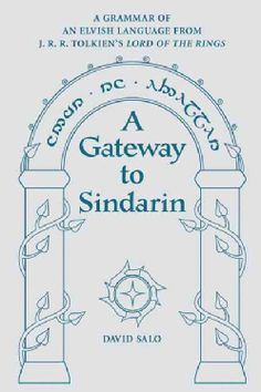 A Gateway to Sindarin: A Grammar of an Elvish Language from J. R. R. Tolkien's Lord of the Rings (Paperback) 24.66
